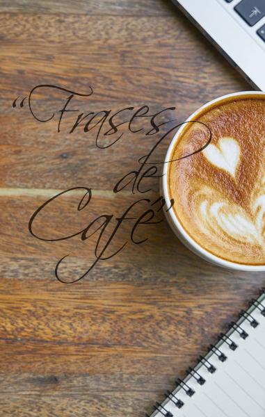 ▷ CITAS y FRASES DE CAFÉ para Pensadores Cafeinados